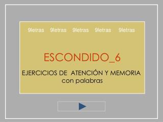 ESCONDIDO_6  EJERCICIOS DE  ATENCI N Y MEMORIA  con palabras