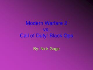 Modern Warfare 2 vs. Call of Duty: Black Ops