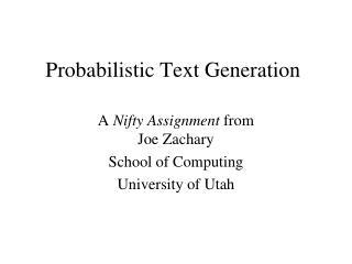 Probabilistic Text Generation