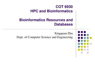 COT 6930 HPC and Bioinformatics  Bioinformatics Resources and Databases