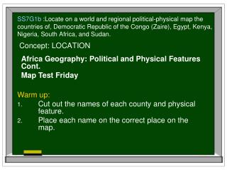 SS7G1b :Locate on a world and regional political-physical map the countries of, Democratic Republic of the Congo Zaire,