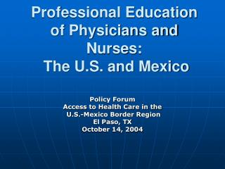 Professional Education of Physicians and Nurses:  The U.S. and Mexico