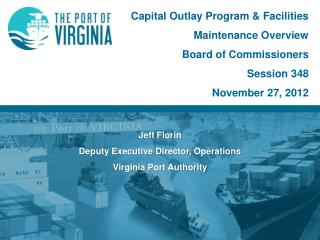 Jeff Florin Deputy Executive Director, Operations Virginia Port Authority