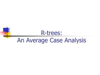 R-trees:  An Average Case Analysis