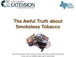 The Awful Truth about  Smokeless Tobacco