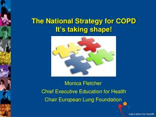 The National Strategy for COPD It s taking shape