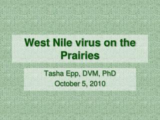 West Nile virus on the Prairies