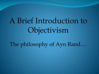 A Brief Introduction to Objectivism