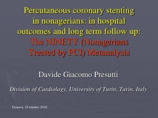 Percutaneous coronary stenting  in nonagerians: in hospital  outcomes and long term follow up:  The NINETY Nonagerians