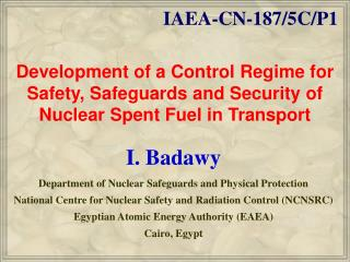 Development of a Control Regime for Safety, Safeguards and Security of Nuclear Spent Fuel in Transport