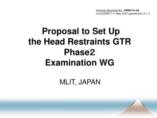 Proposal to Set Up  the Head Restraints GTR Phase2 Examination WG