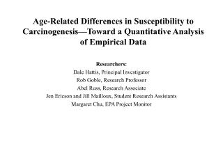 Age-Related Differences in Susceptibility to Carcinogenesis Toward a Quantitative Analysis of Empirical Data