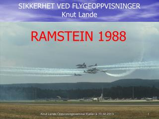 SIKKERHET VED FLYGEOPPVISNINGER Knut Lande