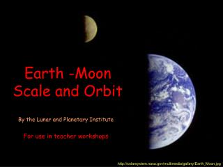 Earth -Moon Scale and Orbit