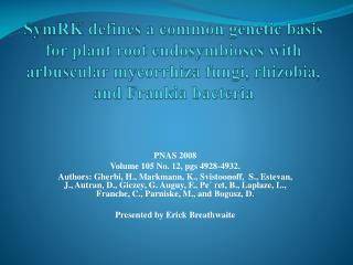 SymRK defines a common genetic basis for plant root endosymbioses with arbuscular mycorrhiza fungi, rhizobia, and Franki