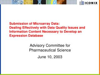 Submission of Microarray Data: Dealing Effectively with Data Quality Issues and Information Content Necessary to Develop