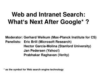Web and Intranet Search: What s Next After Google