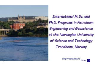 International M.Sc. and Ph.D. Programs in Petroleum Engineering and Geoscience at the Norwegian University of Science an