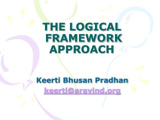 THE LOGICAL  FRAMEWORK APPROACH