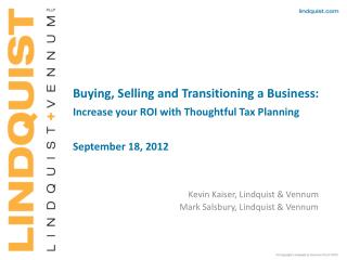 Buying, Selling and Transitioning a Business: Increase your ROI with Thoughtful Tax Planning  September 18, 2012