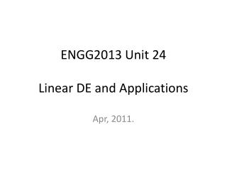 ENGG2013 Unit 24   Linear DE and Applications