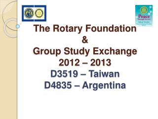 The Rotary Foundation  Group Study Exchange 2012   2013 D3519   Taiwan D4835   Argentina