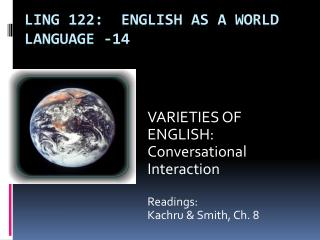 Ling 122:  English as a World Language -14
