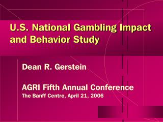 U.S. National Gambling Impact and Behavior Study