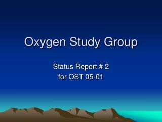 Oxygen Study Group