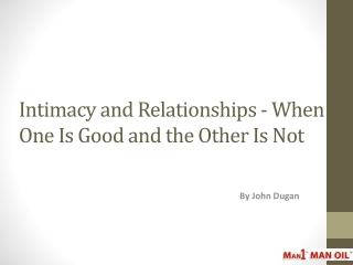 Intimacy and Relationships - When One Is Good and the Other