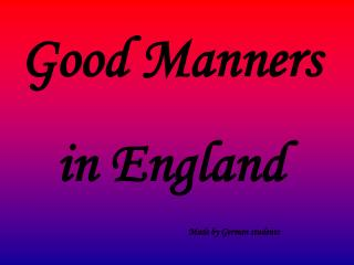 Good Manners in England