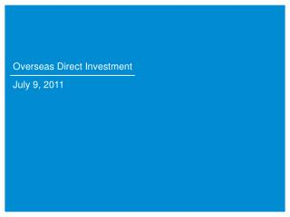 Overseas Direct Investment  July 9, 2011