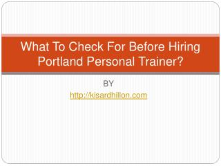 What To Check For Before Hiring Portland Personal Trainer?