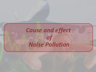 Hearing and Psychological Effect  of Noise