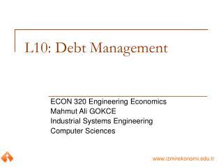 L10: Debt Management