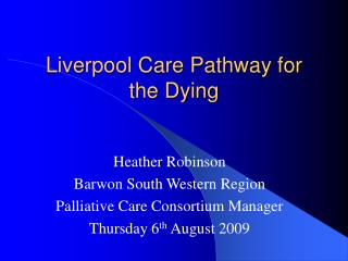 Liverpool Care Pathway for the Dying