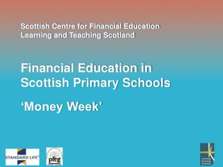Scottish Centre for Financial Education Learning and Teaching Scotland