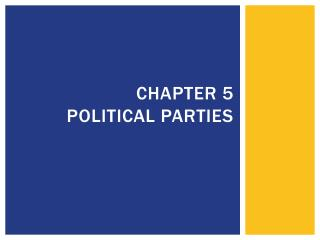Chapter 5  Political Parties