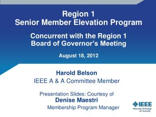 Region 1  Senior Member Elevation Program  Concurrent with the Region 1 Board of Governor s Meeting  August 18, 2012