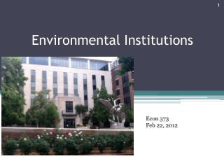 Environmental Institutions