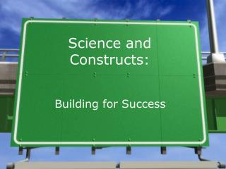 Science and Constructs: