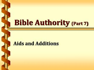 Bible Authority Part 7