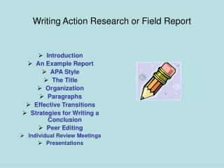 Writing Action Research or Field Report