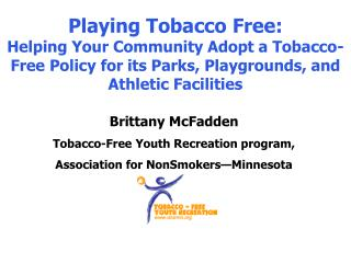 Playing Tobacco Free:                  Helping Your Community Adopt a Tobacco-Free Policy for its Parks, Playgrounds, an
