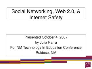 Social Networking, Web 2.0,  Internet Safety