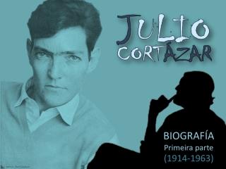 Cortázar (1914-1963)