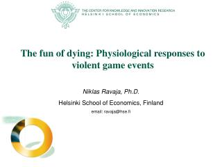 The fun of dying: Physiological responses to violent game events