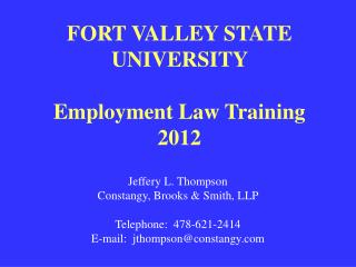 Jeffery L. Thompson Constangy, Brooks  Smith, LLP  Telephone:  478-621-2414 E-mail:  jthompsonconstangy