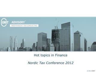 Hot topics in Finance  Nordic Tax Conference 2012