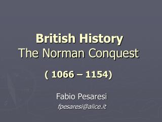 British History The Norman Conquest   1066   1154
